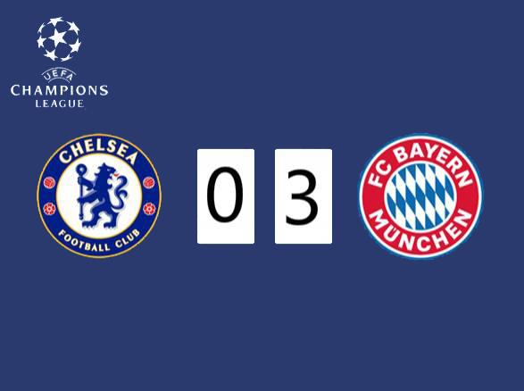 UEFA Champions League-Chelsea 0-3 Bayern Munich